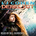 Derelict Audiobook by LJ Cohen Narrated by Bill Burrows