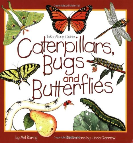 Caterpillars, Bugs and Butterflies: Take-Along Guide (Take Along ...