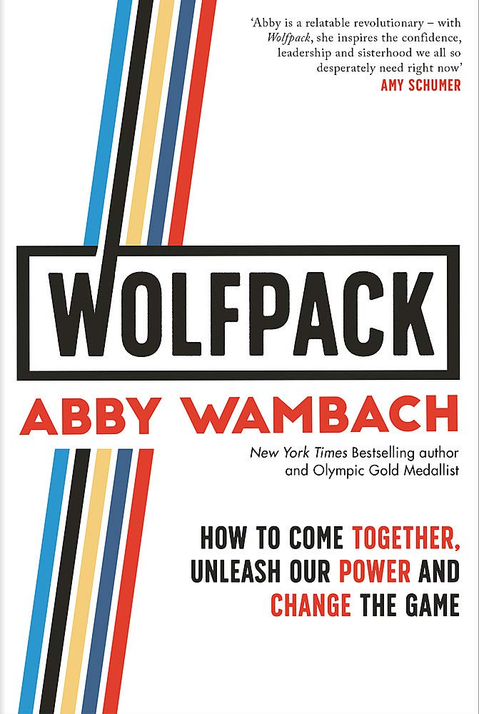 WOLFPACK: How to Come Together, Unleash Our Power and Change the Game por Abby Wambach
