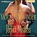 The Perfect Mistress Audiobook by Victoria Alexander Narrated by Jennifer Dixon