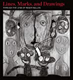 img - for Lines, Marks, and Drawings: Through the Lens of Roger Ballen book / textbook / text book