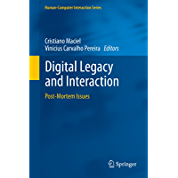 Digital Legacy and Interaction: Post-Mortem Issues (Human–Computer Interaction Series) (English Edition)