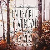En Espíritu Y Verdad