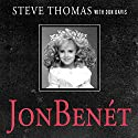 JonBenet: Inside the Ramsey Murder Investigation Audiobook by Donald A. Davis, Steve Thomas Narrated by Paul Boehmer