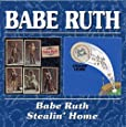 Babe Ruth / Stealin' Home