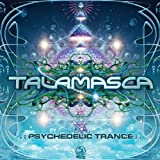 Psychedelic Trance by Talamasca (2013-05-04)