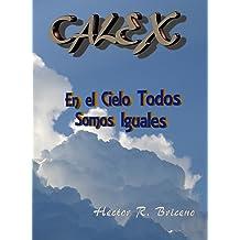 Calex: En el cielo todos somos iguales (Spanish Edition) Oct 02, 2018
