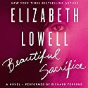 Beautiful Sacrifice: A Novel Audiobook by Elizabeth Lowell Narrated by Richard Ferrone