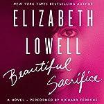 Beautiful Sacrifice: A Novel | Elizabeth Lowell