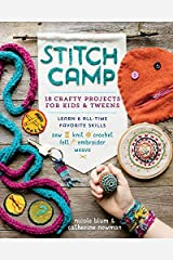 Stitch Camp: 18 Crafty Projects for Kids & Tweens – Learn 6 All-Time Favorite Skills: Sew, Knit, Crochet, Felt, Embroider & Weave Paperback
