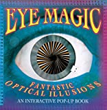 Eye Magic: Fantastic Optical Illusions: An Interactive Pop-Up Book