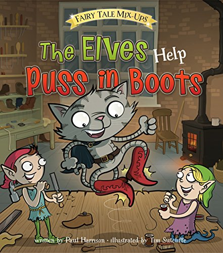 Story Fairy Tale Mix - The Elves Help Puss In Boots (Fairy Tale Mix-ups)