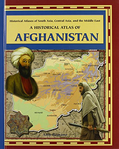 A Historical Atlas of Afghanistan (Historical Atlases of South Asia, Central Asia, and the Middle...