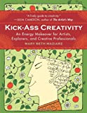 Kick-Ass Creativity, Mary Beth Maziarz, 1571746218