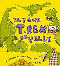 Il y a un T-Rex en ville par Ruth Symons
