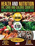img - for Health and Nutrition Fat Carb & Calorie Counter Weight loss and Diabetic Diet Da: US government data on Calories, Carbohydrate, Sugar counting, ... Fat Carb & Calorie Counters) (Volume 1) book / textbook / text book