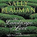 The Landscape of Love Audiobook by Sally Beauman Narrated by Robert Glenister, Sophie Ward