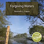 Forgiving Waters | Kenneth L. Capps