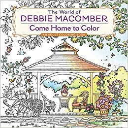 amazoncom the world of debbie macomber come home to color an adult coloring book 9780425286074 debbie macomber books - Amazon Adult Coloring Books