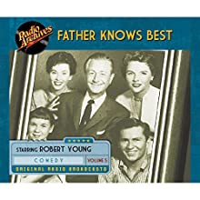 Father Knows Best, Volume 5 Radio/TV Program by  NBC Radio Narrated by Robert Young,  full cast