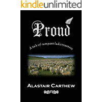 Proud: A tale of rampant ludicrousness