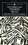 Tristan: With the Surviving Fragments of the 'Tristran of Thomas' (Penguin Classics), Gottfried von Strassburg, 0140440984
