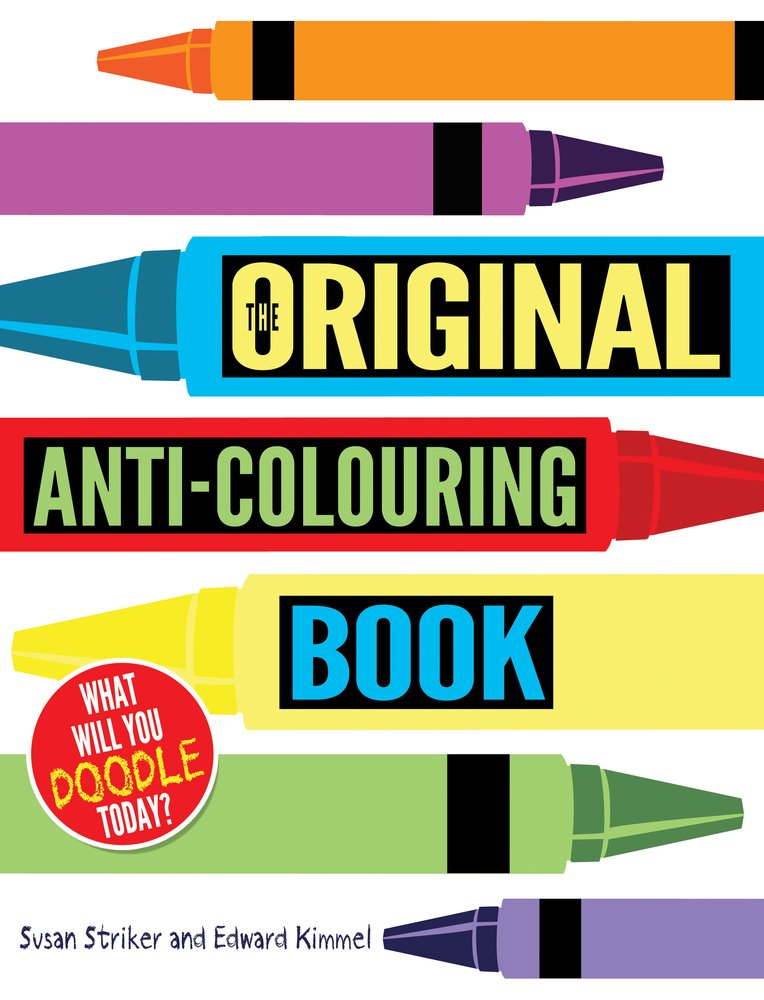 The Original Anti Colouring Book Amazoncouk Susan Striker Edward Kimmel 9781407133317 Books