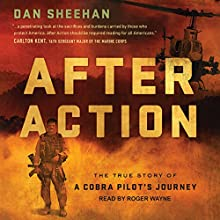 After Action: The True Story of a Cobra Pilot's Journey Audiobook by Dan Sheehan Narrated by Roger Wayne