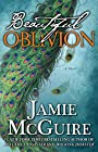 Beautiful Oblivion: A Novel (The Maddox Brothers Book 1)