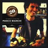 I magnifici 20. Un anno in cucina con Marco Bianchi