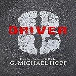 Driver 8: A Post-Apocalyptic Novel, Volume 1 | G. Michael Hopf