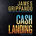 Cash Landing: A Novel Audiobook by James Grippando Narrated by Jonathan Davis
