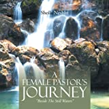 A Female Pastor's Journey, Sheila Nesbitt, 1483687333