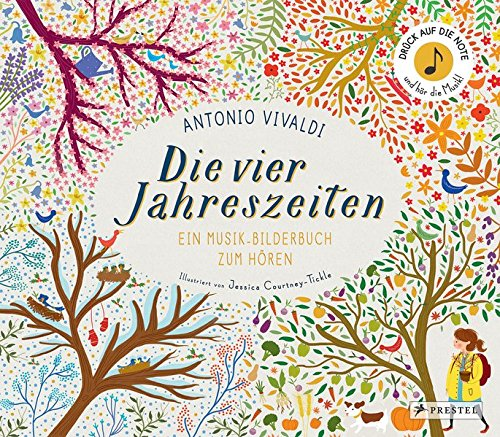 Antonio Vivaldi. Die Vier Jahreszeiten  Ein Musik Bilderbuch Zum Hören  Prestel Junior Sound Bücher Band 1