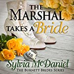 The Marshal Takes a Bride: The Burnett Brides Book 3 | Sylvia McDaniel