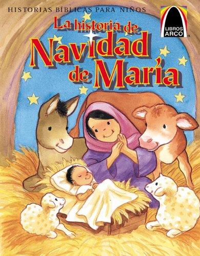La Historia de Navidad de Maria (Arch Books) (Spanish Edition) (Christmas Spanish Stories)