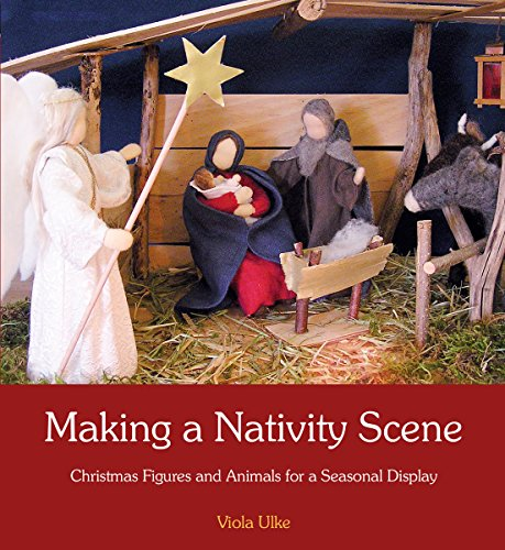 Making a Nativity Scene: Christmas Figures and Animals for a Seasonal Display by Floris Books