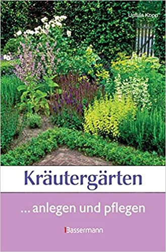 Krautergarten Anlegen Und Gestalten Amazon De Ursula Kopp Bucher
