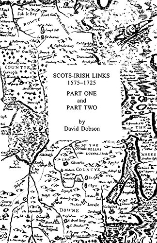 Scots-Irish Links, 1575-1725 (2 Volumes in 1)