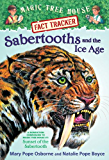 Sabertooths and the Ice Age: A Nonfiction Companion to Magic Tree House #7: Sunset of the Sabertooth (Magic Tree House (R) Fact Tracker)