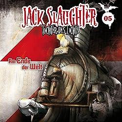 Am Ende der Welt (Jack Slaughter - Tochter des Lichts 5)