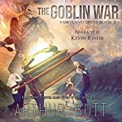 Goblin War: Fairyland Series, Book 2 | Arthur Butt