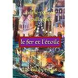 Le Fer et l'Étoile: les tibbonides (French Edition)