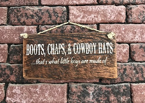 Boots Chaps And Cowboy Hats Thats What Little Boys Are Made Of Barn Wood -