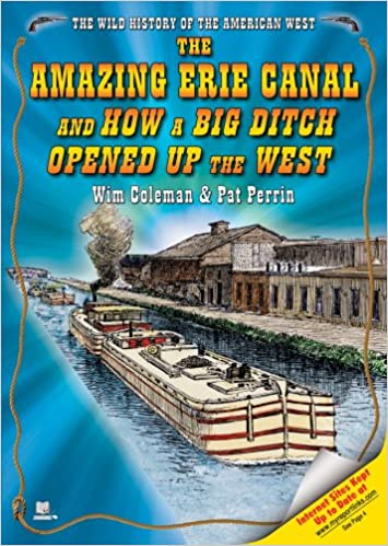 The Amazing Erie Canal And How a Big Ditch Opened Up the