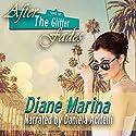 After the Glitter Fades Hörbuch von Diane Marina Gesprochen von: Daniela Acitelli