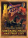 The Animated Kids Bible-Episode3-Towering Pride and True lies