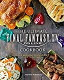 The Ultimate Final Fantasy XIV Cookbook: The