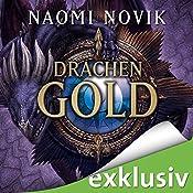 Drachengold (Die Feuerreiter Seiner Majestät 7) | Naomi Novik