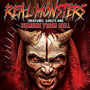 Real Monsters, Creatures, Ghosts and Demons from Hell Radio/TV Program
